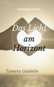 Das Licht am Horizont